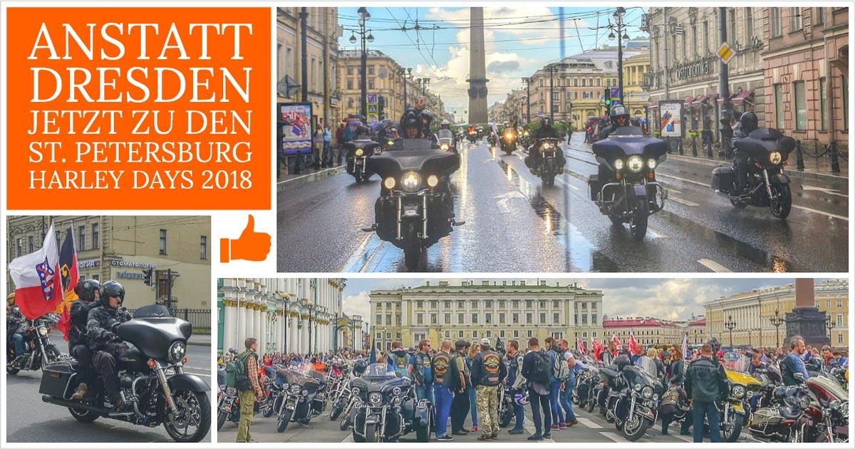 Anstatt Dresden jetzt zu den St. Petersburg Harley Days!