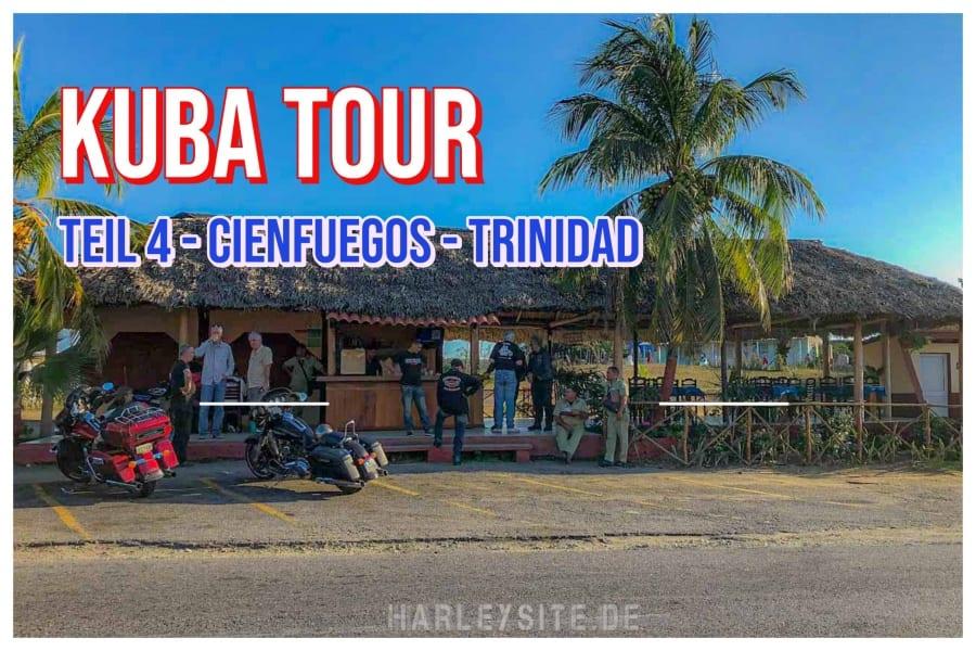 Teil 4 – Kuba Harley Tour Cienfuegos und Trinidad