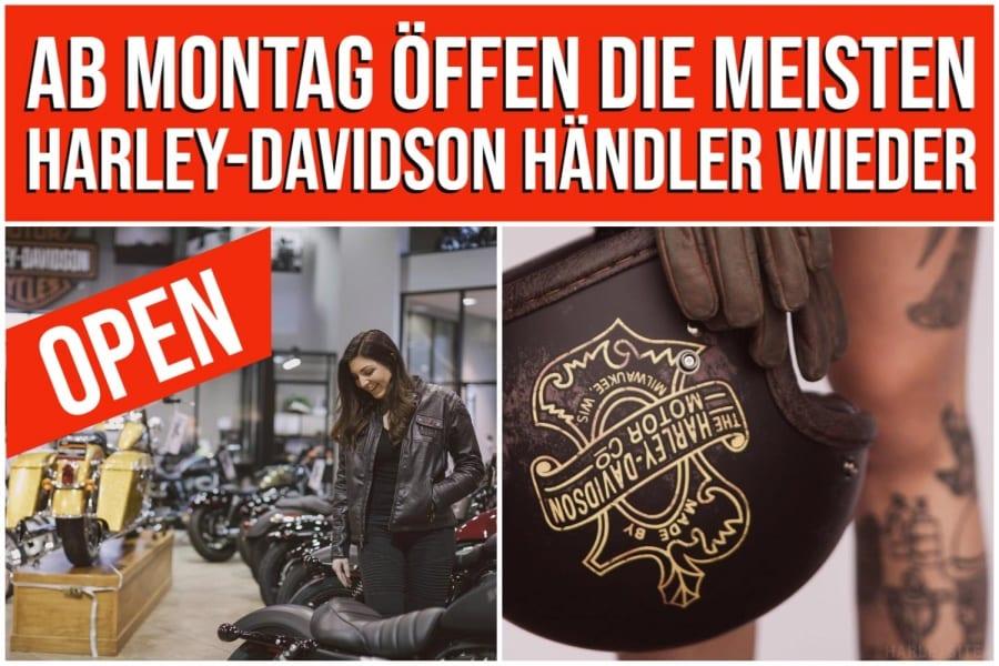 MONTAG ÖFFNEN WIEDER VIELE HARLEY-DAVIDSON HÄNDLER IHRE SHOPS