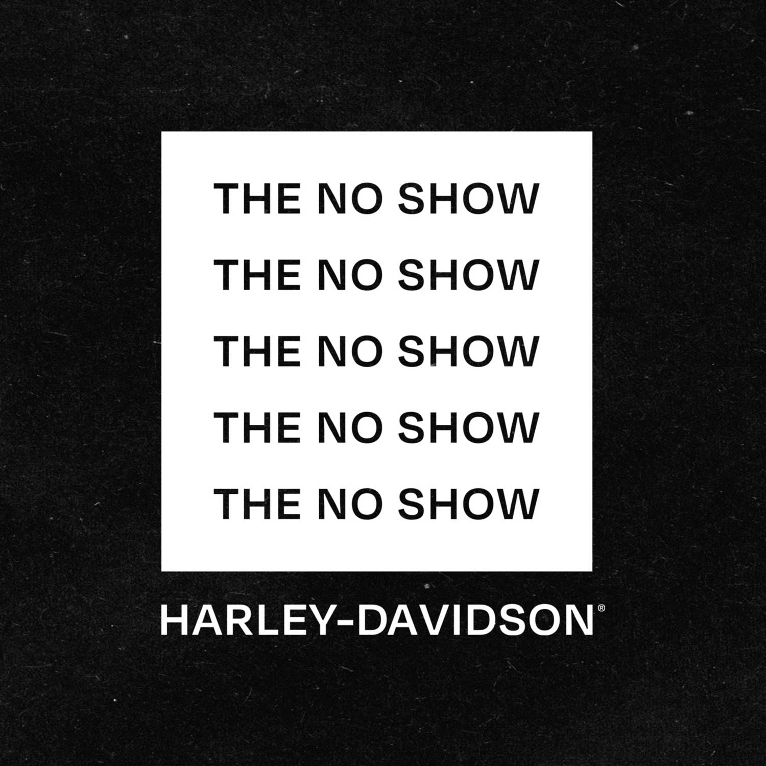 """HARLEY-DAVIDSON HOST """"THE NO SHOW"""" TO SPOTLIGHT CUSTOM MOTORCYCLE SHOWS UND BUILDERS"""