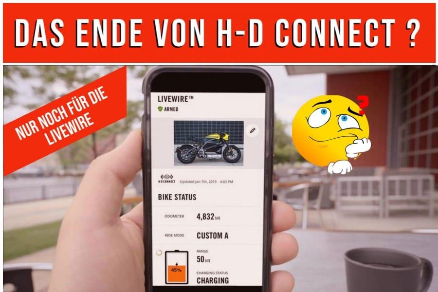 NAHT DAS ENDE VON H-D CONNECT?
