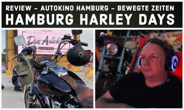 "Autokino Hamburg ""Bewegte Zeiten"" Hamburg Harley Days"