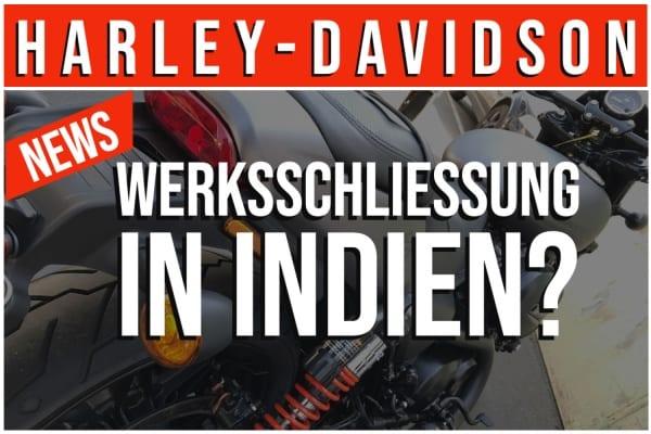 Harley-Davidson plant Werksschließung in Indien