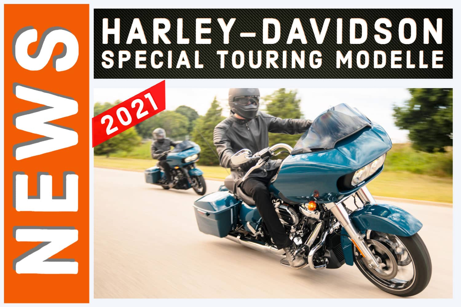 Die Harley-Davidson Special Touring Modelle 2021