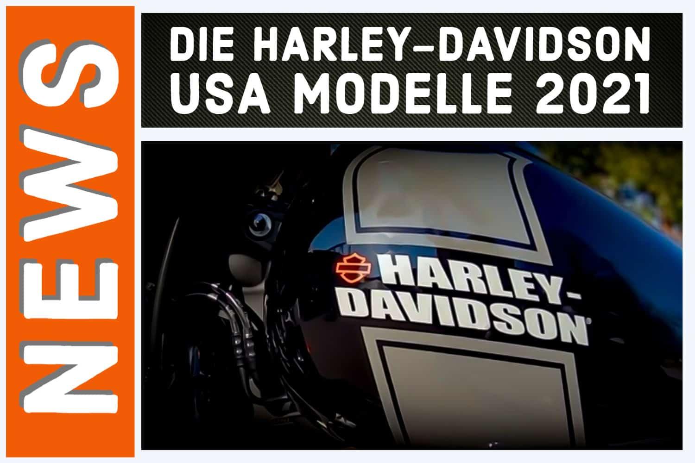 2021er Harley-Davidson Modelle in den USA aufgetaucht
