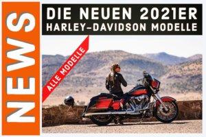 Alle Harley-Davidson Modelle 2021 in der Übersicht