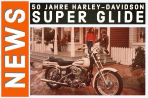50 Jahre Harley-Davidson Super Glide