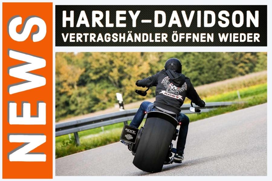 Harley-Davidson Vertragshändler öffnen wieder ihren Showroom!