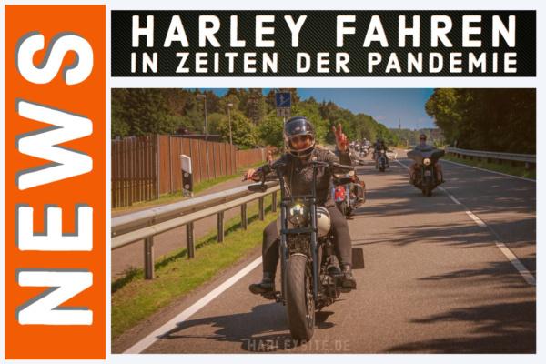 Harley fahren in Zeiten der Pandemie