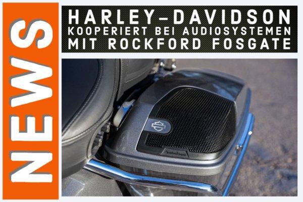 Harley-Davidson kooperiert bei Audiosystemen mit Rockford Fosgate