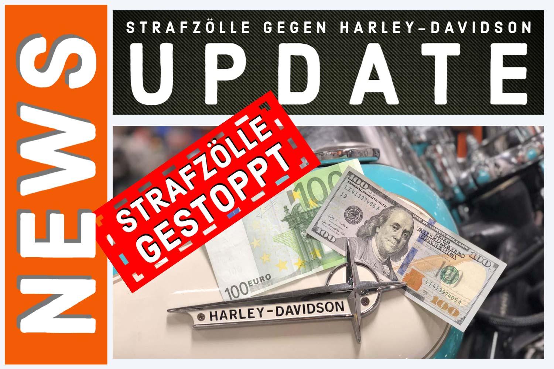 Harley-Davidson-Strafzölle gestoppt Update
