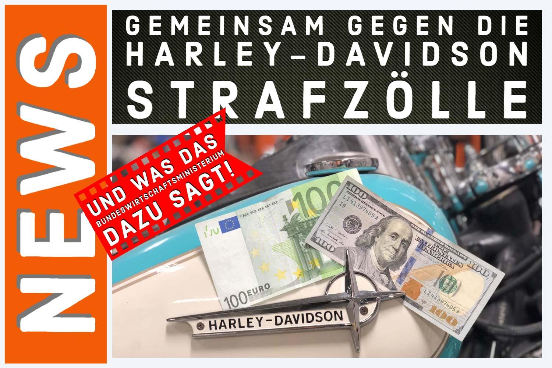 Nur vereint können wir gegen die ungerechten Harley-Davidson Strafzölle etwas ausrichten!