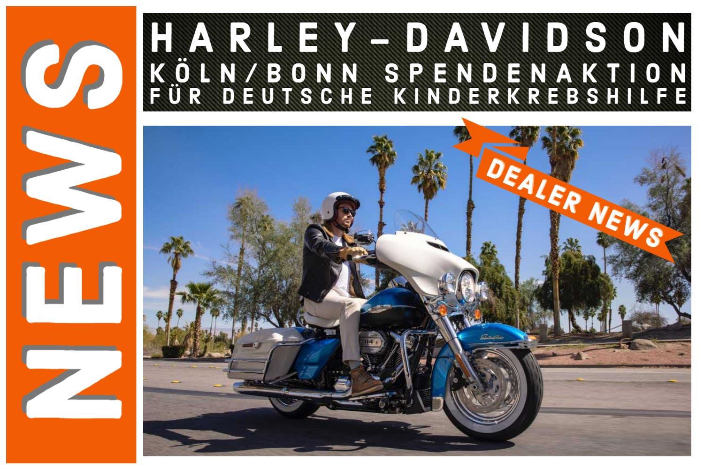 Harley-Davidson Köln/Bonn: Spendenaktion für Deutsche KinderKrebshilfe
