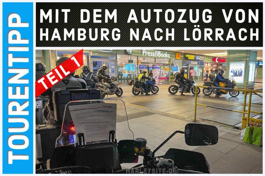 Mit der Pan America auf dem Autozug von Hamburg nach Lörrach – Teil 1
