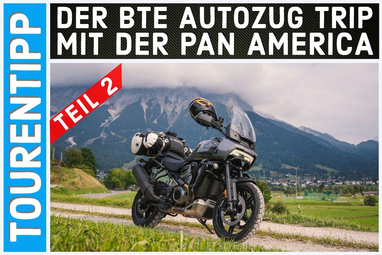 Der großartige BTE Autozug Trip mit der Pan America ins Allgäu und nach Tirol 2021